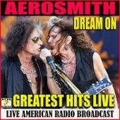 Dream On Greatest Hits Live (Live) de Aerosmith