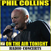 On The Air Tonight Radio Concerts (Live) by Phil Collins