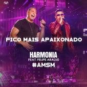 Fico Mais Apaixonado (Ao Vivo) de Harmonia Do Samba