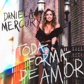 Toda Forma de Amor by Daniela Mercury