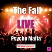 Psycho Mafia (Live) de The Fall