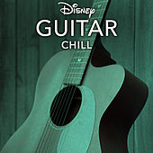 Disney Guitar: Chill by Disney Peaceful Guitar