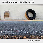 Easy / Home by Jacqui Armbruster