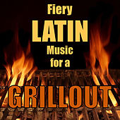 Fiery Latin Music for a Grillout de Various Artists