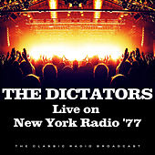 Live on New York Radio '77 (Live) by The Dictators