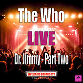 Dr. Jimmy - Part Two (Live) de The Who