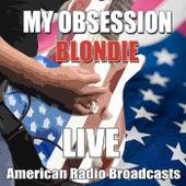 My Obsession (Live) von Blondie