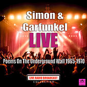Poems On The Underground Wall 1965-1970 (Live) by Simon & Garfunkel
