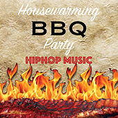 Housewarming BBQ Party HipHop Music de Various Artists