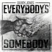 Everybody's Somebody von Derek Jones