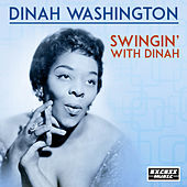 Swingin' With Dinah by Dinah Washington