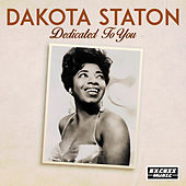 Dedicated To You von Dakota Staton