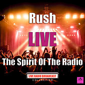 The Spirit Of The Radio (Live) von Rush