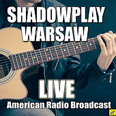 Shadowplay (Live) de Warsaw