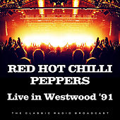 Live in Westwood '91 (Live) von Red Hot Chili Peppers