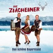 Das schöne Bayernland de Die Ziacheiner