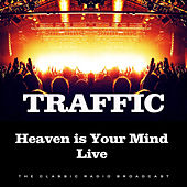 Heaven is Your Mind Live (Live) by Traffic