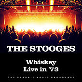 Whiskey Live in '73 (Live) de The Stooges