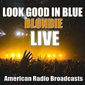 Look Good In Blue (Live) de Blondie