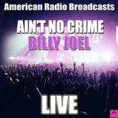 Ain't No Crime (Live) de Billy Joel