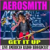 Get It Up (Live) de Aerosmith