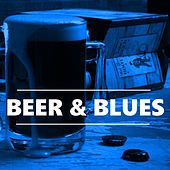 Beer & Blues by Various Artists