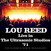 Live in The Ultrasonic Studios '71 (Live) by Lou Reed