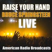Raise Your Hand (Live) von Bruce Springsteen