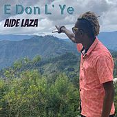 E Don L' Ye (Remastered) by Aide Laza