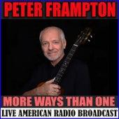 More Ways Than One (Live) von Peter Frampton