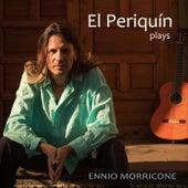 El Periquín Plays Ennio Morricone by El Periquin