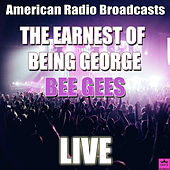 The Earnest Of Being George (Live) de Bee Gees