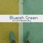 Blueish Green by Scott Marvill