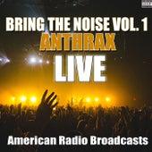 Bring The Noise Vol. 1 (Live) de Anthrax