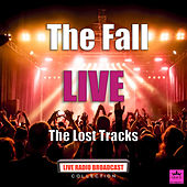 The Lost Tracks (Live) by The Fall