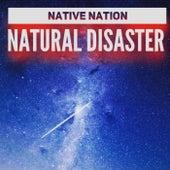 Natural Disaster von Native Nation