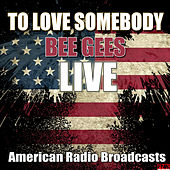 To Love Somebody (Live) de Bee Gees