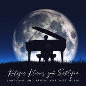 Ruhiges Klavier zum Schlafen (Langsame und friedliche Jazz Musik, Schlaf Jazz Musik) by Entspannende Piano Jazz Akademie