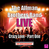 Crazy Love - Part One (Live) by The Allman Brothers Band