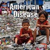 American Disease de Lucky Tongue