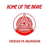 Home of the Brave by Hesakya Munson