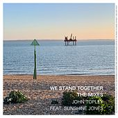 We Stand Together (The Mixes) by John Topley