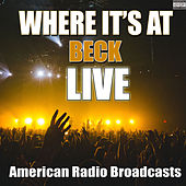 Where It's At (Live) de Beck