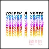 Volver a Verte by Drach