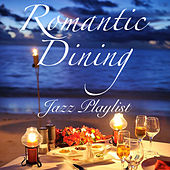 Romantic Dining Jazz Playlist von Various Artists