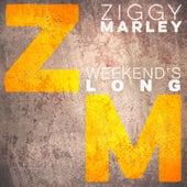 Weekend's Long by Ziggy Marley