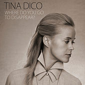 Where Do You Go to Disappear? de Tina Dico