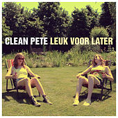 Leuk Voor Later by Clean Pete