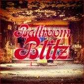 Ballroom Blitz by Various Artists