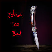 Johnny Too Bad by Various Artists
